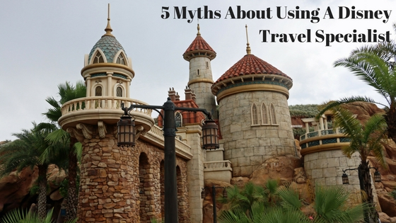 5 Myths About Using A Disney Travel Specialist